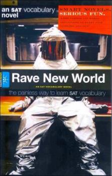 Rave New World (An SAT Vocabulary Novel) - Book  of the SparkNotes Smart Novels