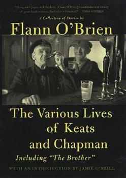 The Various Lives of Keats and Chapman: Including The Brother 0312329075 Book Cover