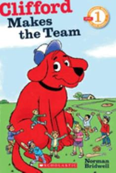 Clifford Makes the Team - Book  of the Clifford the Big Red Dog