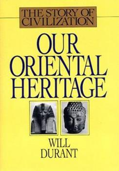 Our Oriental Heritage (Story of Civilization 1) 067154800X Book Cover