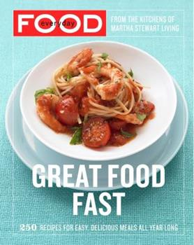 Everyday Food: Great Food Fast 0307354164 Book Cover