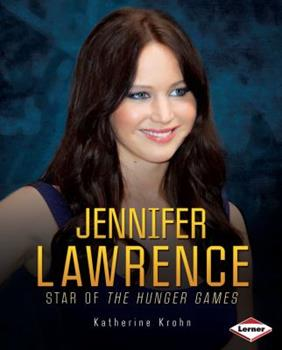 Jennifer Lawrence: Star of the Hunger Games - Book  of the Gateway Biographies