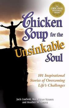 Chicken Soup for the Unsinkable Soul: 101 Stories (Chicken Soup for the Soul) 1558746994 Book Cover