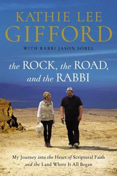 Paperback The Rock, the Road, and the Rabbi: My Journey Into the Heart of Scriptural Faith and the Land Where It All Began Book