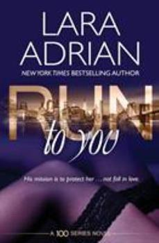 Run to You - Book #4 of the 100 Series