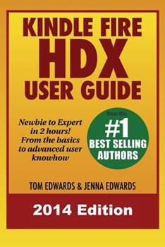 Kindle Fire Hdx User Guide - Newbie to Expert in 2 Hours! 1499293224 Book Cover