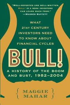 Bull: A History of the Boom and Bust, 1982-2004 006056413X Book Cover