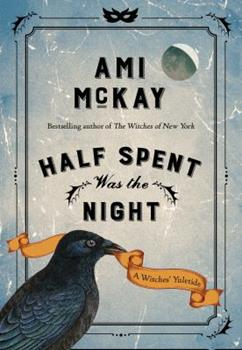 Hardcover Half Spent Was the Night: A Witches' Yuletide Book