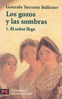 Los gozos y las sombras I: El señor llega - Book #1 of the Los gozos y las sombras