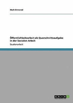 Paperback ?ffentlichkeitsarbeit als Querschnittsaufgabe in der Sozialen Arbeit [German] Book
