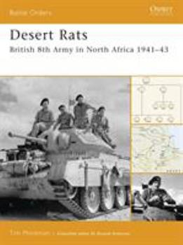 Desert Rats: British 8th Army in North Africa 1941-43 (Battle Orders) - Book #28 of the Osprey Battle Orders