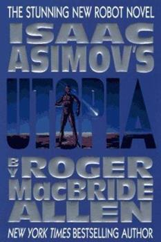 Isaac Asimov's Utopia - Book #7.3 of the Foundation Universe