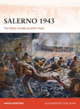 SALERNO 1943: The Allied Invasion of Italy (Campaign Chronicles) - Book #257 of the Osprey Campaign