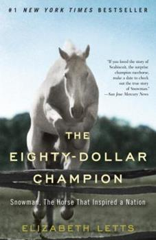 Paperback The Eighty-Dollar Champion: Snowman, the Horse That Inspired a Nation Book