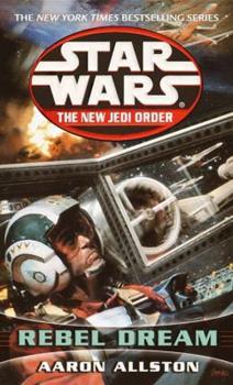Star Wars: The New Jedi Order - Rebel Dream - Book  of the Star Wars Legends
