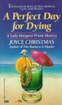 Perfect Day for Dying (A Lady Margaret Priam Mystery) 0449147037 Book Cover