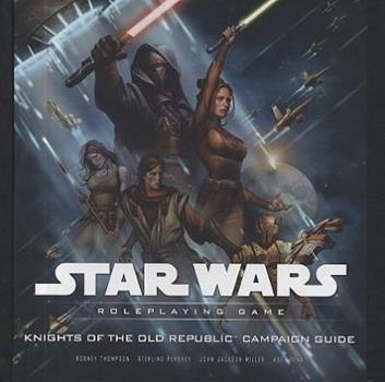 Knights of the Old Republic Campaign Guide (Star Wars Roleplaying Game) - Book  of the Star Wars Universe