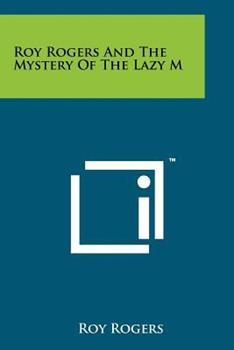Paperback Roy Rogers and the Mystery of the Lazy M Book