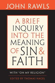A Brief Inquiry into the Meaning of Sin and Faith with On My Religion 0674047532 Book Cover