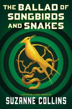 The Ballad of Songbirds and Snakes (A Hunger Games Novel) 1338635174 Book Cover