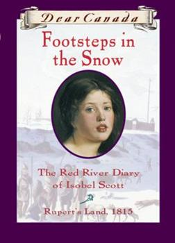 Footsteps in the Snow: The Red River Diary of Isobel Scott 0439988357 Book Cover