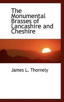 Paperback The Monumental Brasses of Lancashire and Cheshire Book