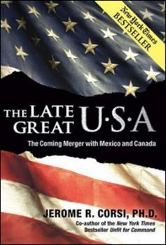 The Late, Great U.S.A.: The Covert Creation of the North American Union