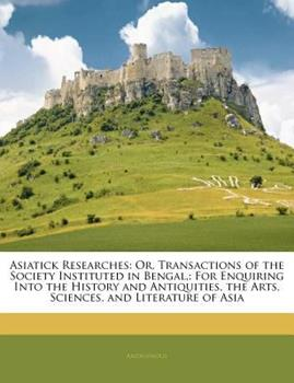 Paperback Asiatick Researches : Or, Transactions of the Society Instituted in Bengal, Book