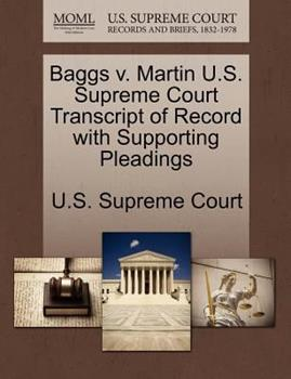 Paperback Baggs V. Martin U. S. Supreme Court Transcript of Record with Supporting Pleadings Book