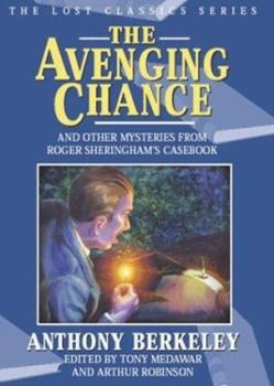 The Avenging Chance and Other Mysteries from Roger Sheringham's Casebook (Crippen & Landru Lost Classics) 1932009175 Book Cover