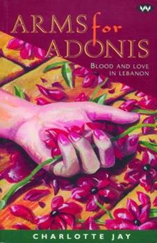 Arms for Adonis: Blood and Love in Lebanon (Wakefield Crime Classics) 1862542961 Book Cover