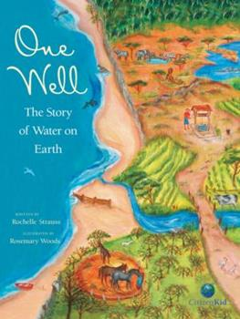 One Well: The Story of Water on Earth - Book  of the CitizenKid