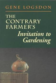 The Contrary Farmer's Invitation to Gardening 0930031962 Book Cover