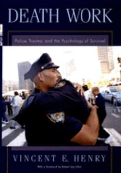 Hardcover Death Work: Police, Trauma, and the Psychology of Survival Book