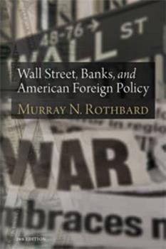 Wall Street, Banks, and American Foreign Policy (Large Print Edition) 1610161920 Book Cover