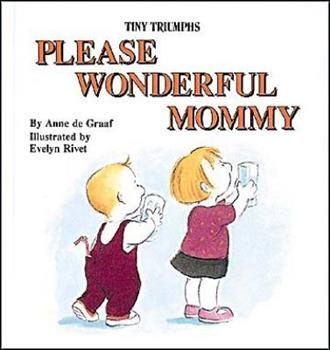 Please Wonderful Mommy: Being Respectful - Book  of the Tiny Triumphs
