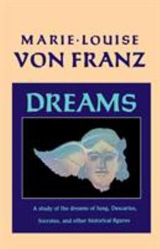 Dreams: A Study of the Dreams of Jung, Descartes, Socrates and Other Historical Figures (C.G. Jung Foundation Book) 1570620350 Book Cover