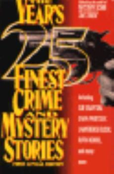 The Year's 25 Finest Crime and Mystery Stories (Year's Twenty-Five Finest Crime & Mystery Stories) - Book #1991 of the Year's Finest Crime and Mystery Stories