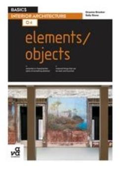 Basics Interior Architecture 04: Elements / Objects 2940411107 Book Cover