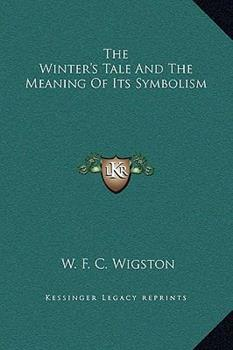 Hardcover The Winter's Tale and the Meaning of Its Symbolism Book
