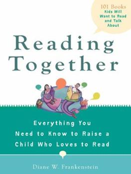 Paperback Reading Together: Everything You Need to Know to Raise a Child Who Loves to Read Book