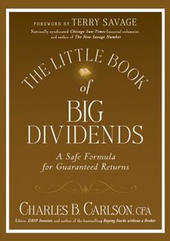 The Little Book of Big Dividends: A Safe Formula for Guaranteed Returns 0470567996 Book Cover