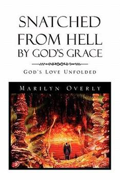 Paperback Snatched from Hell by God's Grace Book