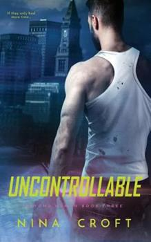 Uncontrollable - Book #3 of the Beyond Human