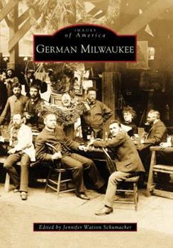 German Milwaukee - Book  of the Images of America: Milwaukee, Wisconsin