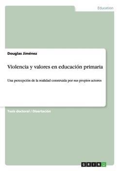Paperback Violencia y Valores en Educaci?n Primaria Book