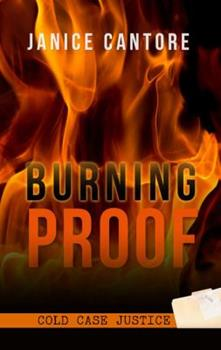 Burning Proof - Book #2 of the Cold Case Justice