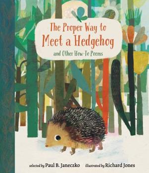 The Proper Way to Meet a Hedgehog and Other How-To Poems 0763681687 Book Cover