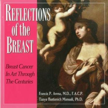 Reflections of the Breast, Breast Cancer in Art Through the Centuries 1883283760 Book Cover