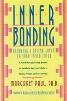 Paperback Inner Bonding: Becoming a Loving Adult to Your Inner Child Book